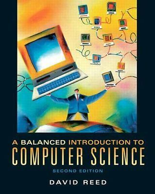 NEW Book A BALANCED INTRO TO COMPUTER SCIENCE, David Reed, 2nd Ed 2008 Paperback