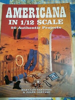 Americana in 1/12 Scale : 50 Authentic Projects - Miniatures for Dollhouses