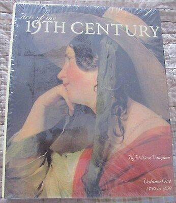 Arts of the 19th Century: 1780 To 1850 First Edition