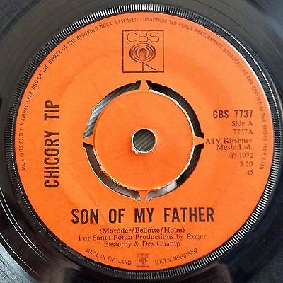"""CHICORY TIP SON OF MY FATHER Vinyl 7"""" Single 45 Record 1972"""