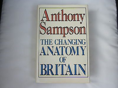 The Changing Anatomy of Britain by Anthony Sampson 1982 1st HB VGC