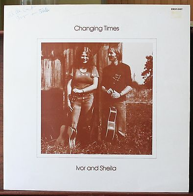 Ivor and Sheila - Changing Times - RARE 1981 Folk LP, Excellent condition.