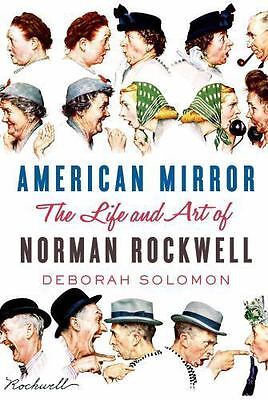 NEW American Mirror: The Life and Art of Norman Rockwell  Hardcover