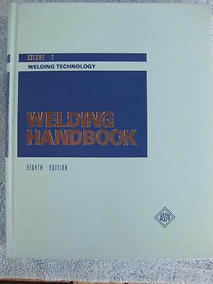 Welding Handbook 8th Ed - VOL 1 Welding Technology 1991 MINT