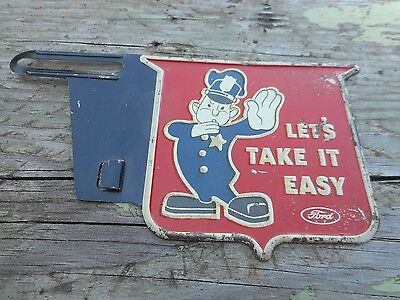 Vintage FORD License Plate Advertising GAS OIL SIGN TOPPER LETS TAKE IT EASY