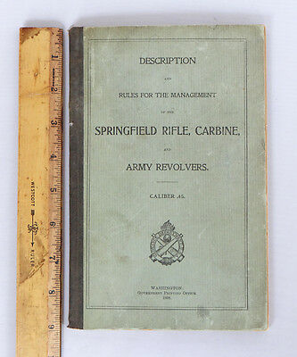 Orig. Springfield .45 cal. Rifle Carbine and .45 cal. Army Revolvers Manual 1898