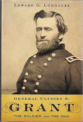 General Ulysses S. Grant, The Soldier and the Man by Edward Longacre