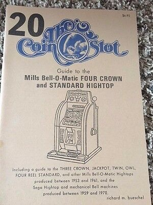 The Coin Slot #20  Guide to Mills Bell-O-Matic Four Crown and Standard Hightop