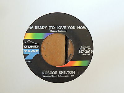 ROSCOE SHELTON - I'M READY (TO LOVE YOU NOW) Sound Stage 7 45