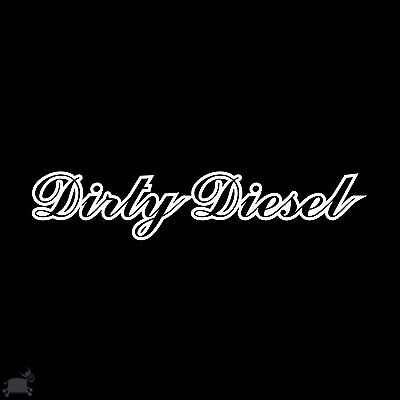 Dirty Diesel Decal Sticker Graphic Car Euro Drift JDM VW Ford Dub Stance