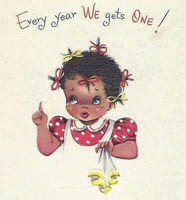 Vintage Gibson Birthday Card ~ African American~ Blacks ~ Every Year We Gets One