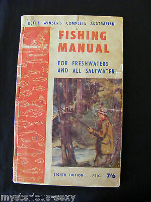 Keith Winser's Complete Australian Fishing Manual ~ Freshwater, Saltwater ~1958.