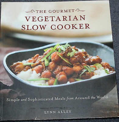 COOKBOOK -  The Gourmet VEGETARIAN SLOW COOKER by Lynn Alley