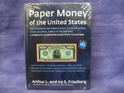 PAPER MONEY OF THE UNITED STATES 19th EDITION by Arthur L. & Ira S. Friedberg