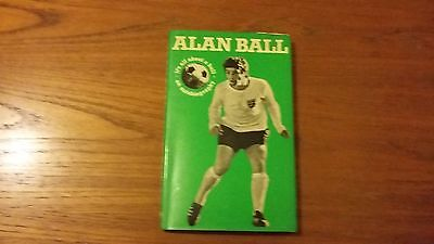 Alan Ball Hardback Football  Book ' It's All About a Ball  Autobiography ' 1979