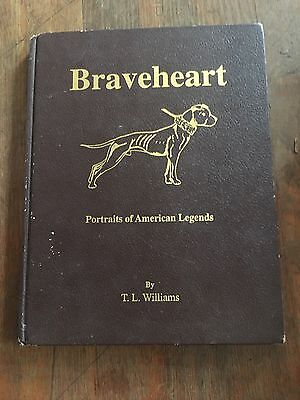 Braveheart By T.L. Williams - Rare Pit Bull Terrier Dog Book Signed