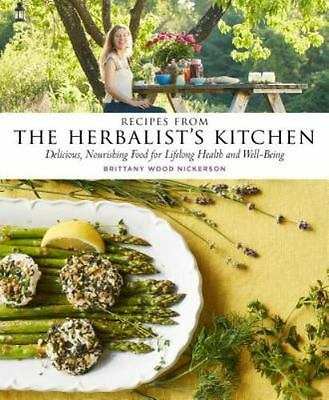 Recipes from the Herbalist's Kitchen: Delicious, Nourishing Food for Lifelong H
