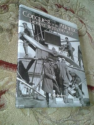 Conquest Of The Atlantic Pioneer Flights 1919 - 1939 Phil Munson H/b Book 2002