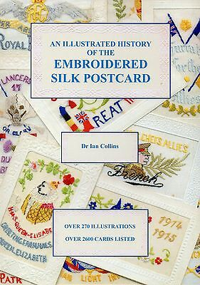 An Illustrated History Of The Embroidered Silk Postcard: New & Unused