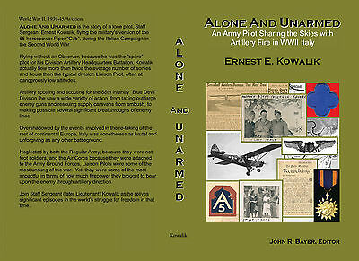 Alone and Unarmed: 2017 Revised Edition of WWII Italy - Liaison Pilot's Memoirs