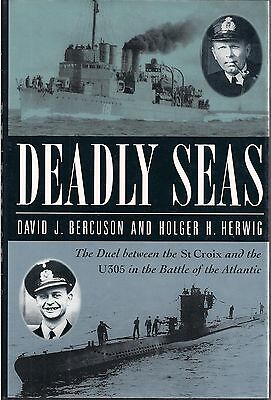 Deadly Seas by D. Bercuson and H. Herwig (The duel between U305 and St Croix)
