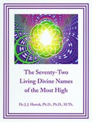 The Seventy-Two Living Divine Names of the Most High By J J Hurtak