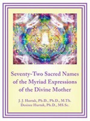 The Seventy-Two Sacred Names of the Myriad Expressions   By J J Hurtak