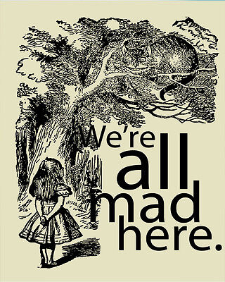 We're All Mad Here Alice Wonderland - Vintage Art Print Poster - A1 A2 A3 A4 A5