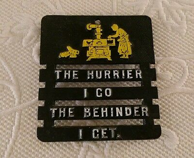 "Vintage Cast Iron Metal Trivet Wall Decor ""The Hurrier I Go The Behinder I Get"""