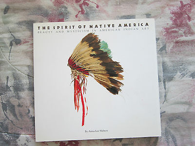 The Spirit Of Native America Beauty & Mysticism In American Indian Art