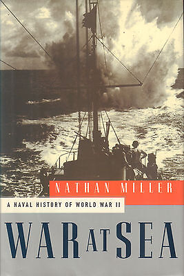 WAR AT SEA (NAVAL HISTORY OF WORLD WAR II) - Nathan Miller
