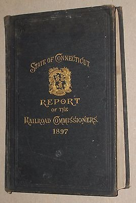***early 1897 State Of Connecticut Railroad Commissioners Report Book***