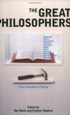 The Great Philosophers: From Socrates to Turing By Frederic Raphael, Ray Monk