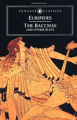 The Bacchae and Other Plays: Ion, The Women of Troy, Helen, The Bacchae By Euri