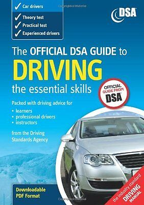 The Official DSA Guide to Driving: the essential skills By Driv .9780115528170