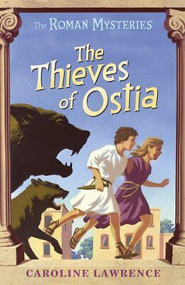 The Thieves of Ostia By Caroline Lawrence. 9781842550205