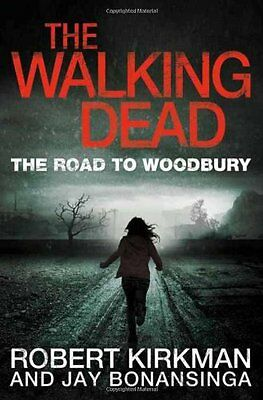 The Walking Dead: The Road to Woodbury (Walking Dead Book 2) By Robert Kirkman,