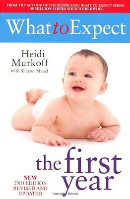 What to Expect the 1st Year By Heidi E. Murkoff, Sharon Mazel