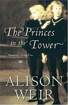 The Princes in the Tower By Alison Weir. 9780712673792