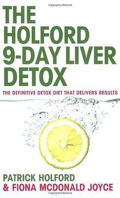 The 9-Day Liver Detox: The definitive detox diet that delivers results By Patri
