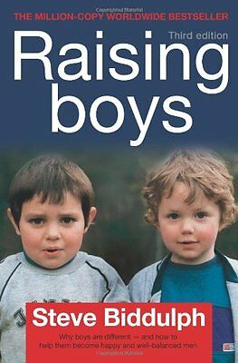 Steve Biddulph's Raising Boys: Why Boys are Different - and How to Help Them Be
