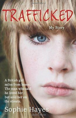 Trafficked: The Terrifying True Story of a British Girl Forced into the s** Tra