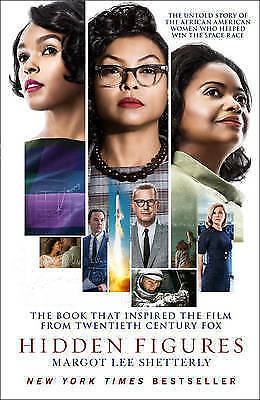 Hidden Figures: The Untold Story of the African American Women Who Helped Win th