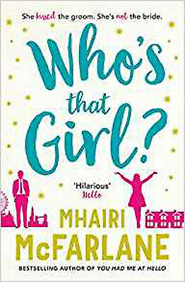 Who's That Girl: A laugh out loud sparky romcom, New, McFarlane, Mhairi Book