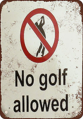 """7"""" x 10"""" Metal Sign - No Golf Allowed - Vintage Look Reproduction"""