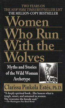 Women Who Run With the Wolves: Myths and Stories of the Wil...-NEW-9780345409874