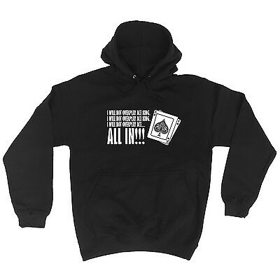 I Will Not Overplay Ace King All In Funny Joke Poker Game Gamble HOODIE birthday