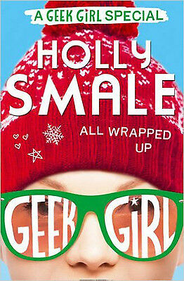 All Wrapped Up (Geek Girl Special, Book 1), New, Smale, Holly Book