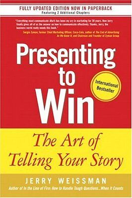 Presenting to Win: The Art of Telling Your Story By Jerry Weiss .9780131875104