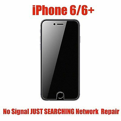 iphone 6 & 6 plus no Signal JUST SEARCHING Network Disease REPAIR SERVICE READ